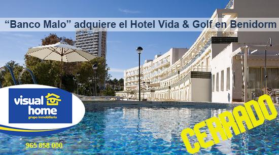 El «banco malo» se hace con el hotel Vida & Golf de Benidorm que está cerrado en plena temporada
