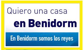 """Quiero una casa o apartamento en Benidorm y… somos """"los Reyes"""""""